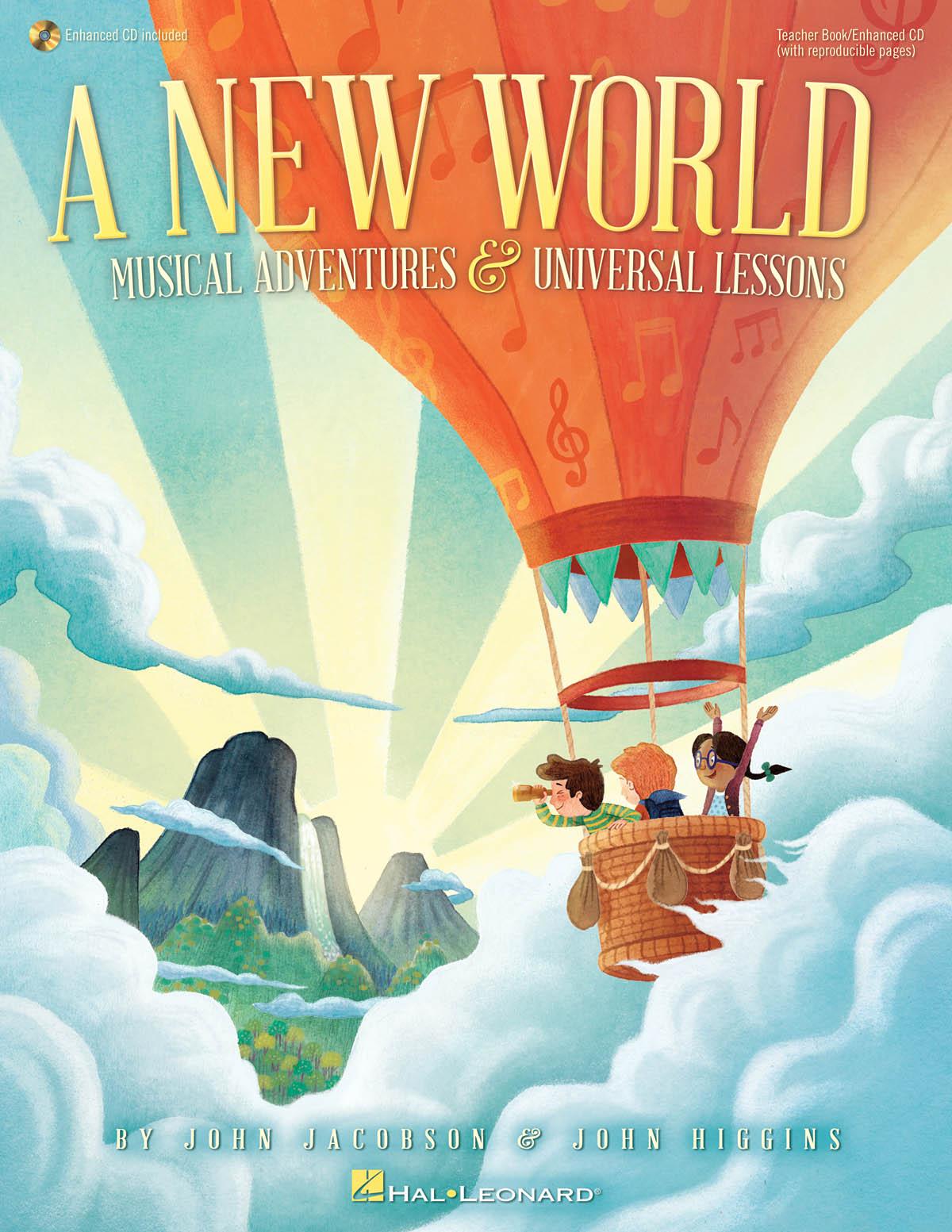 John Higgins John Jacobson: A New World: Children's Choir: Classroom Resource