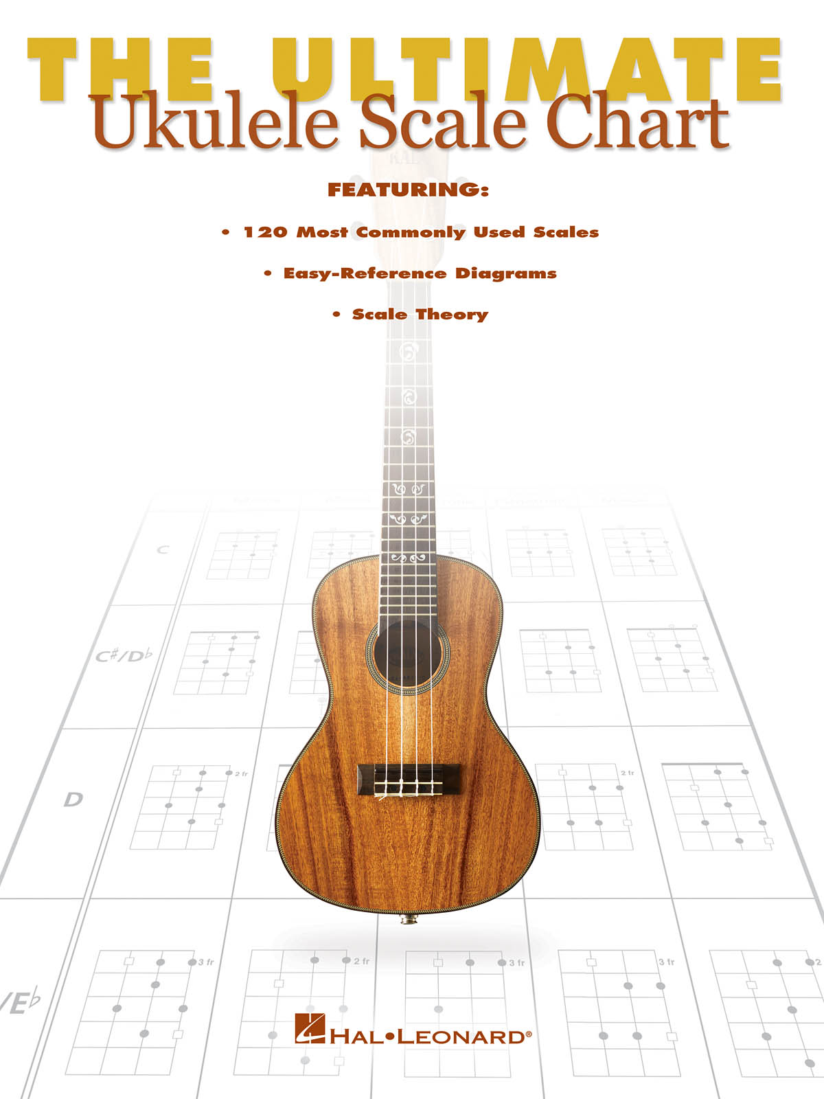 The Ultimate Ukulele Scale Chart: Ukulele Solo: Instrumental Reference