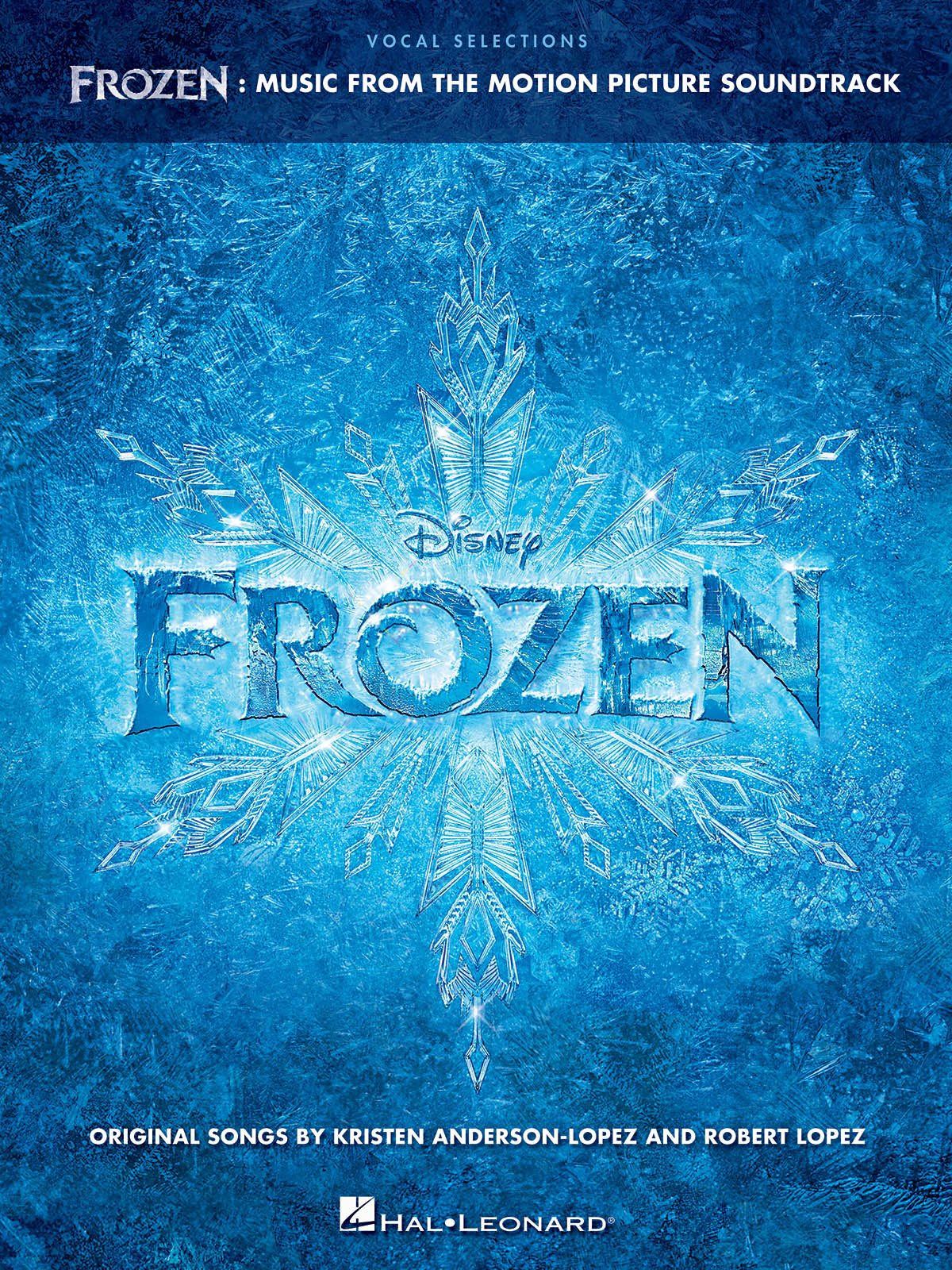 Kristen Anderson-Lopez Robert Lopez: Frozen - Vocal Selections: Vocal and Piano: