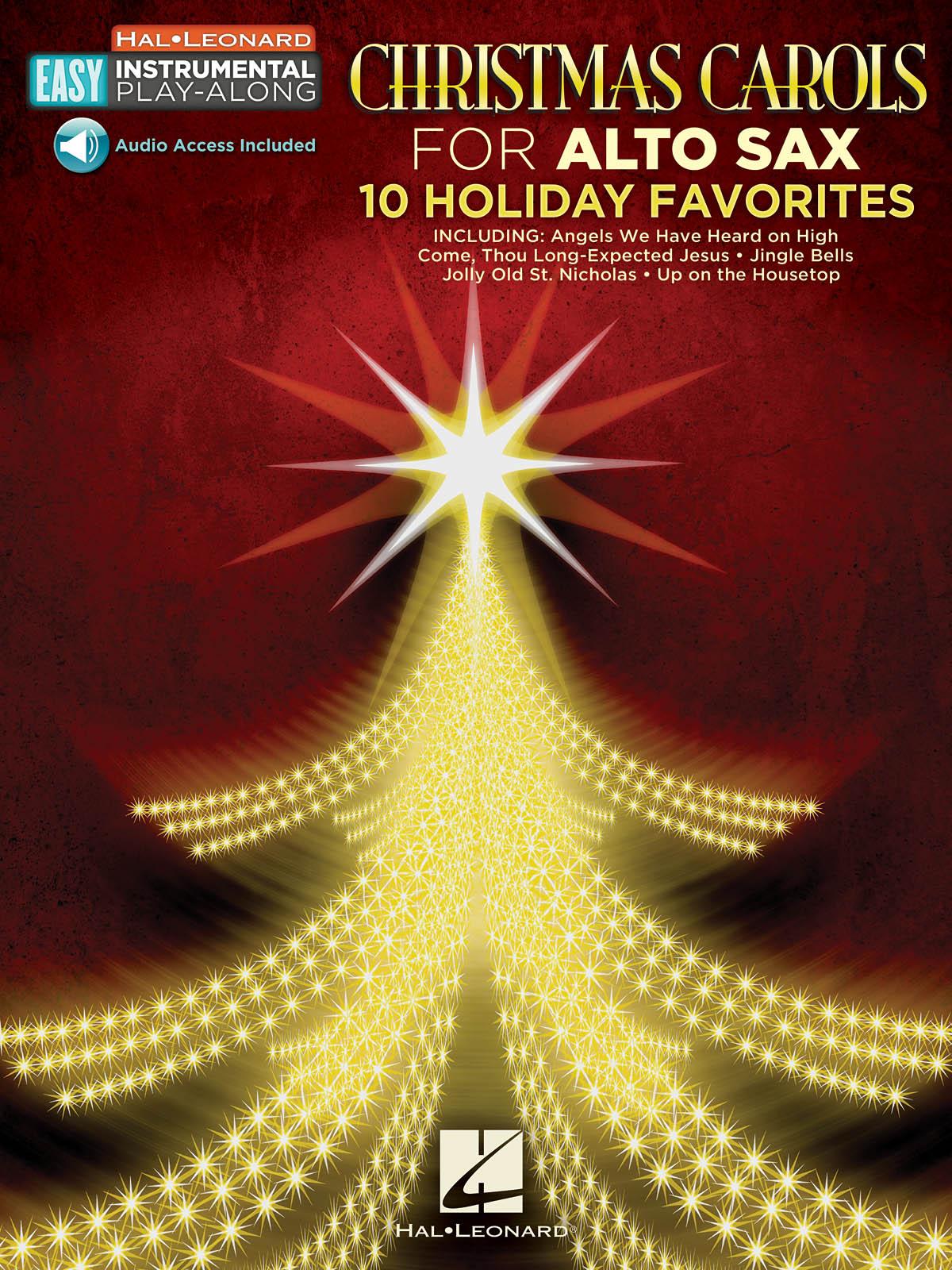 Christmas Carols - Alto Sax: 10 Holiday Favorites: Alto Saxophone: Instrumental
