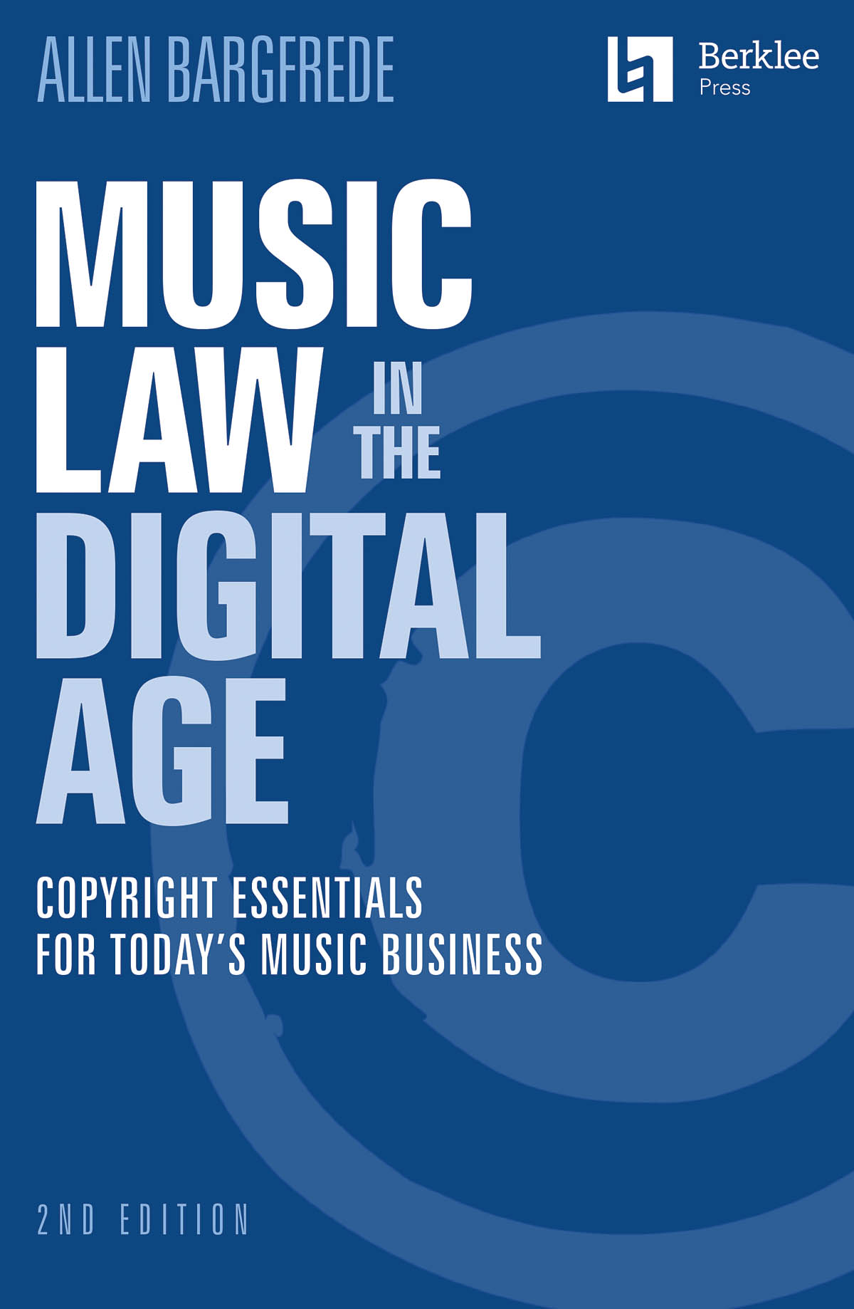 Allen Bargfrede: Music Law in the Digital Age - 2nd Edition: Reference Books: