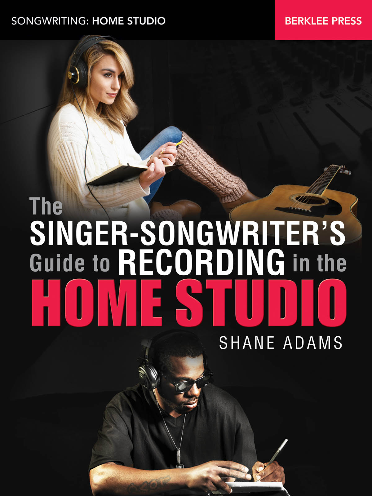 Shane Adams: The Singer-Songwriter's Guide to Recording: Reference Books: