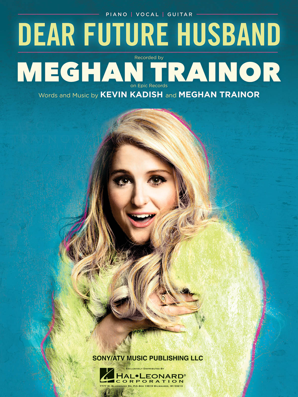 Meghan Trainor: Dear Future Husband: Piano  Vocal  Guitar: Single Sheet