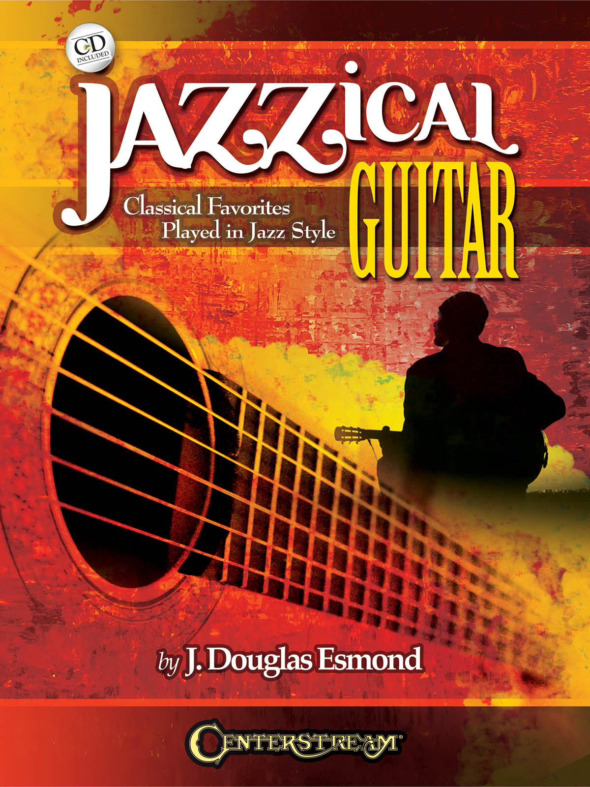 J.  Douglas Esmond: Jazzical Guitar: Guitar Solo: Instrumental Album