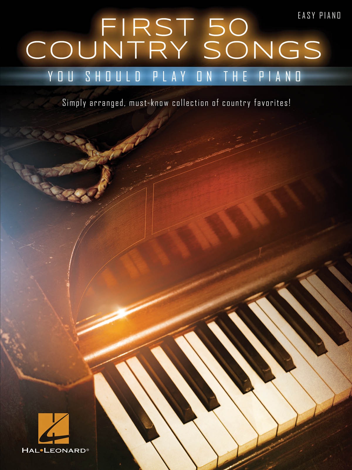 First 50 Country Songs: Piano: Mixed Songbook
