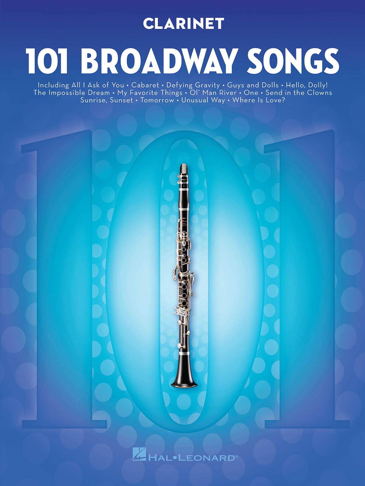 101 Broadway Songs for Clarinet: Clarinet Solo: Mixed Songbook