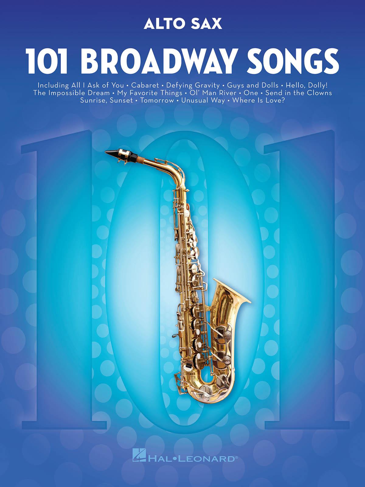 101 Broadway Songs for Alto Sax: Alto Saxophone: Instrumental Album