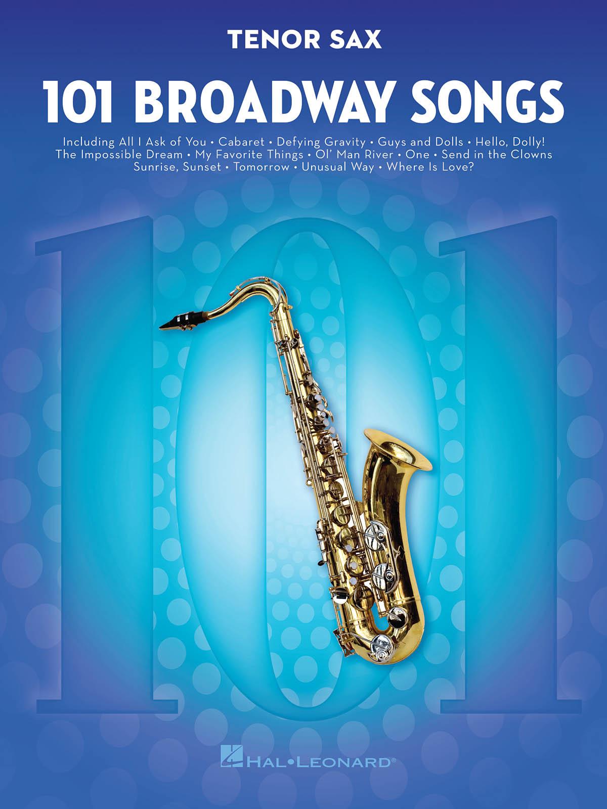 101 Broadway Songs for Tenor Sax: Tenor Saxophone: Instrumental Album