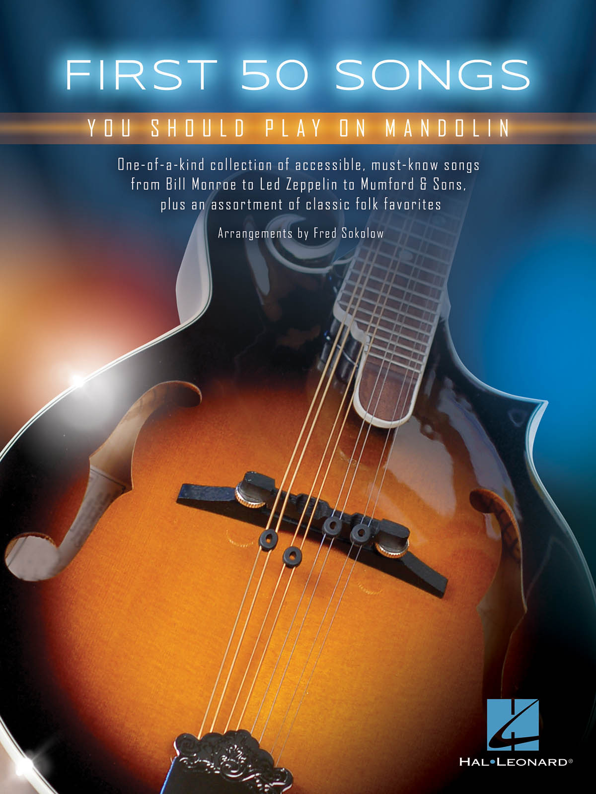 First 50 Songs You Should Play on Mandolin: Mandolin: Mixed Songbook