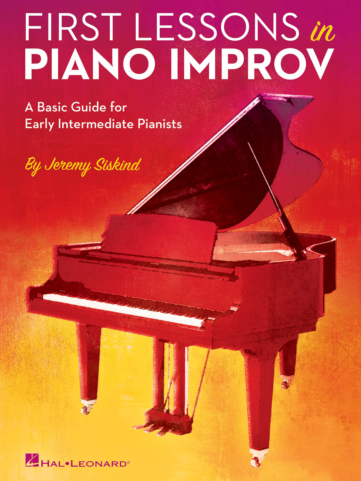 Jeremy Siskind: First Lessons in Piano Improv: Piano: Instrumental Tutor
