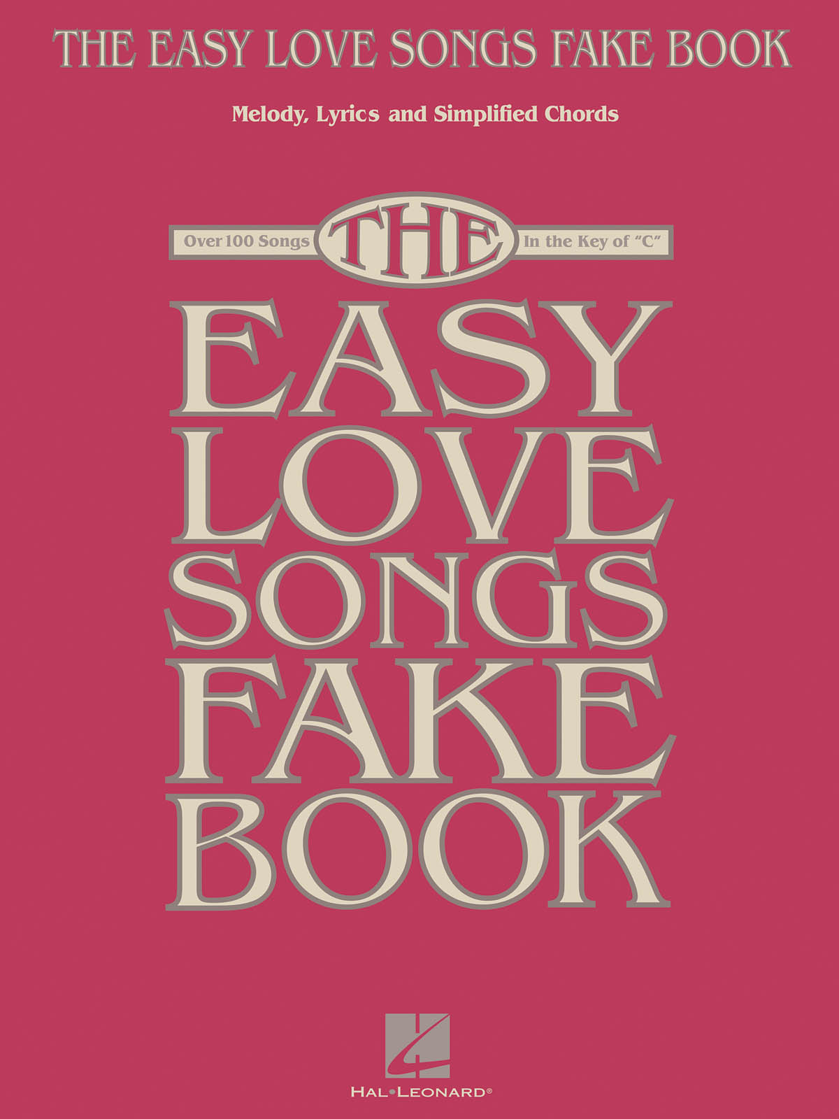 The Easy Love Songs Fake Book: Melody  Lyrics and Chords: Mixed Songbook