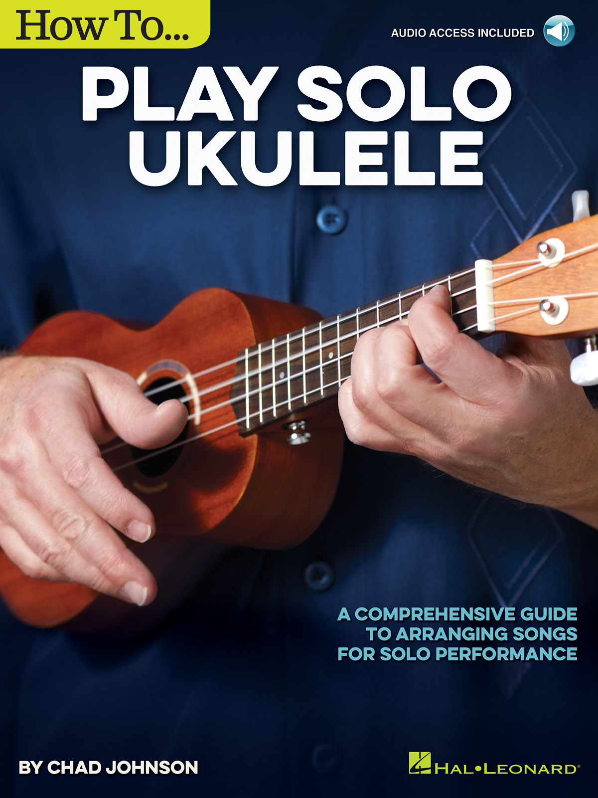 Chad Johnson: How to Play Solo Ukulele: Ukulele Solo: Instrumental Album