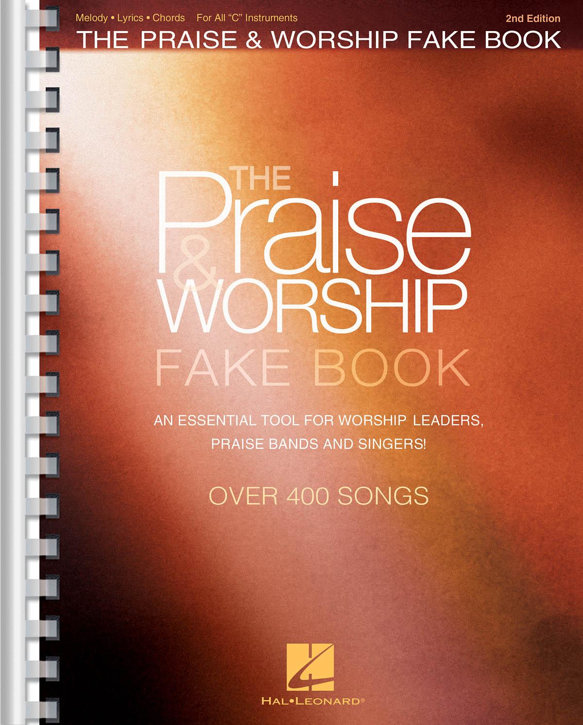 The Praise & Worship Fake Book - 2nd Edition: Melody  Lyrics and Chords: Mixed