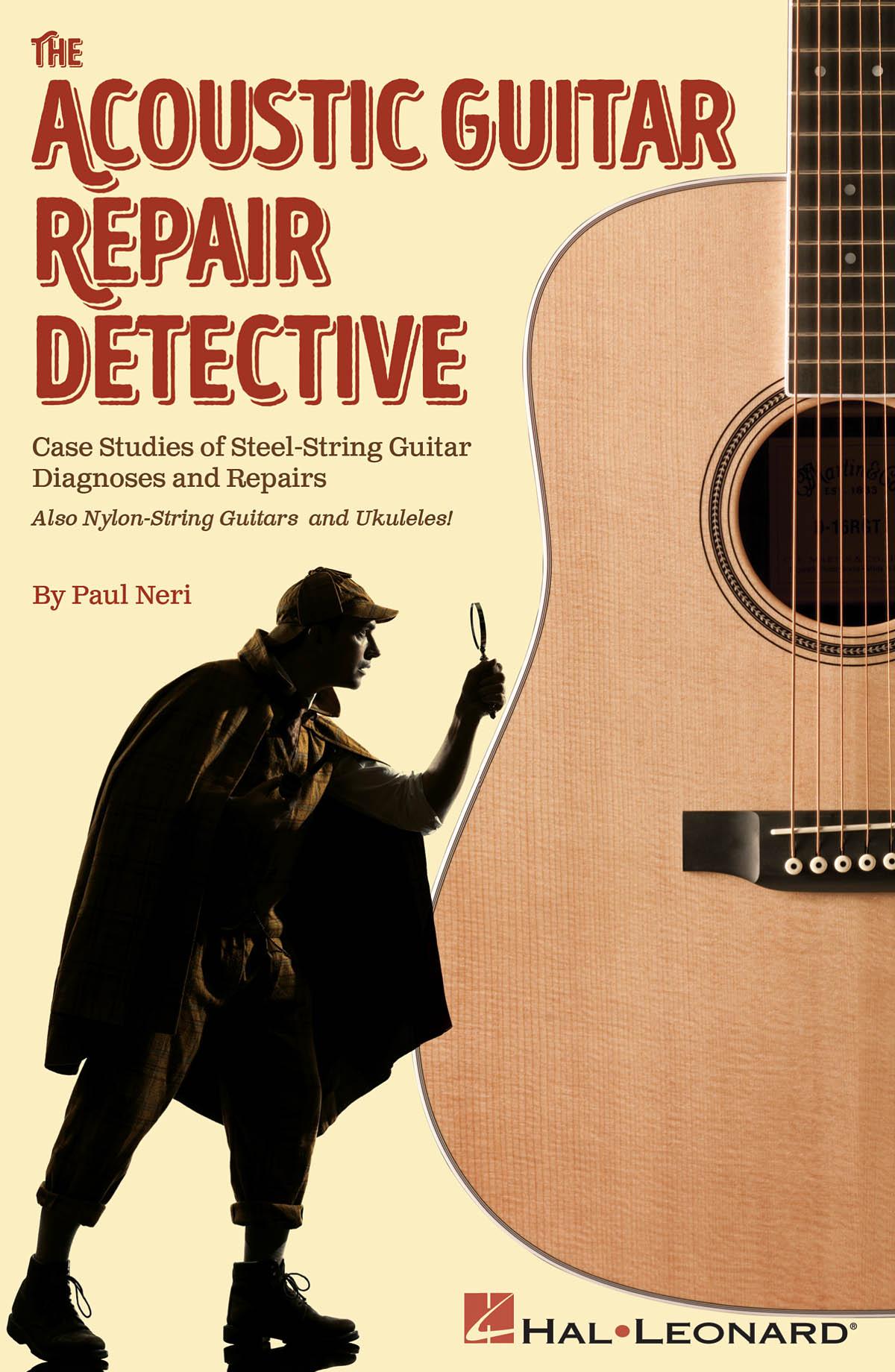 Paul Neri: The Acoustic Guitar Repair Detective: Guitar Solo: Instrumental Album