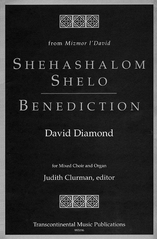 David Diamond: Shehashalom Shelo/Benediction: Mixed Choir a Cappella: Vocal