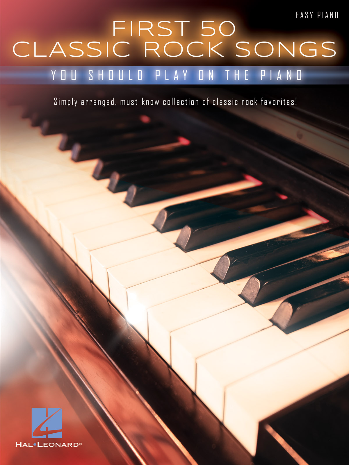 First 50 Classic Rock Songs You Should Play: Easy Piano: Mixed Songbook