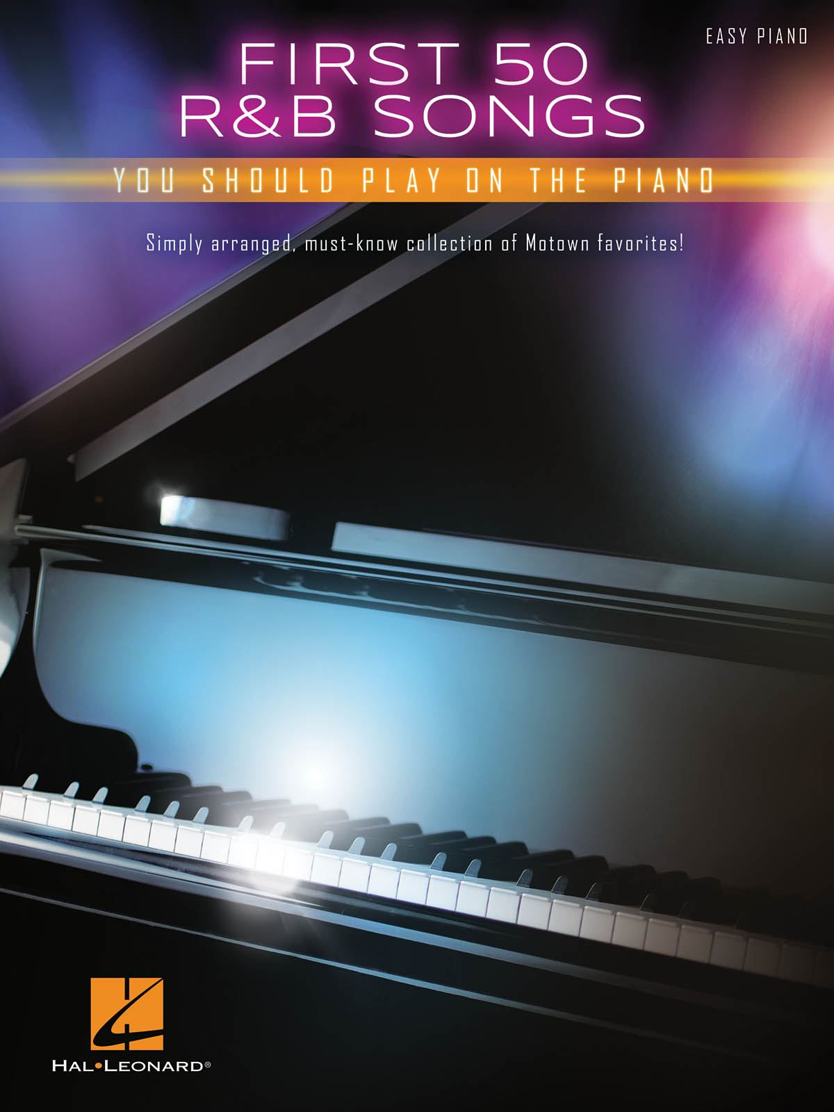 First 50 R&B Songs You Should Play on Piano: Piano: Mixed Songbook