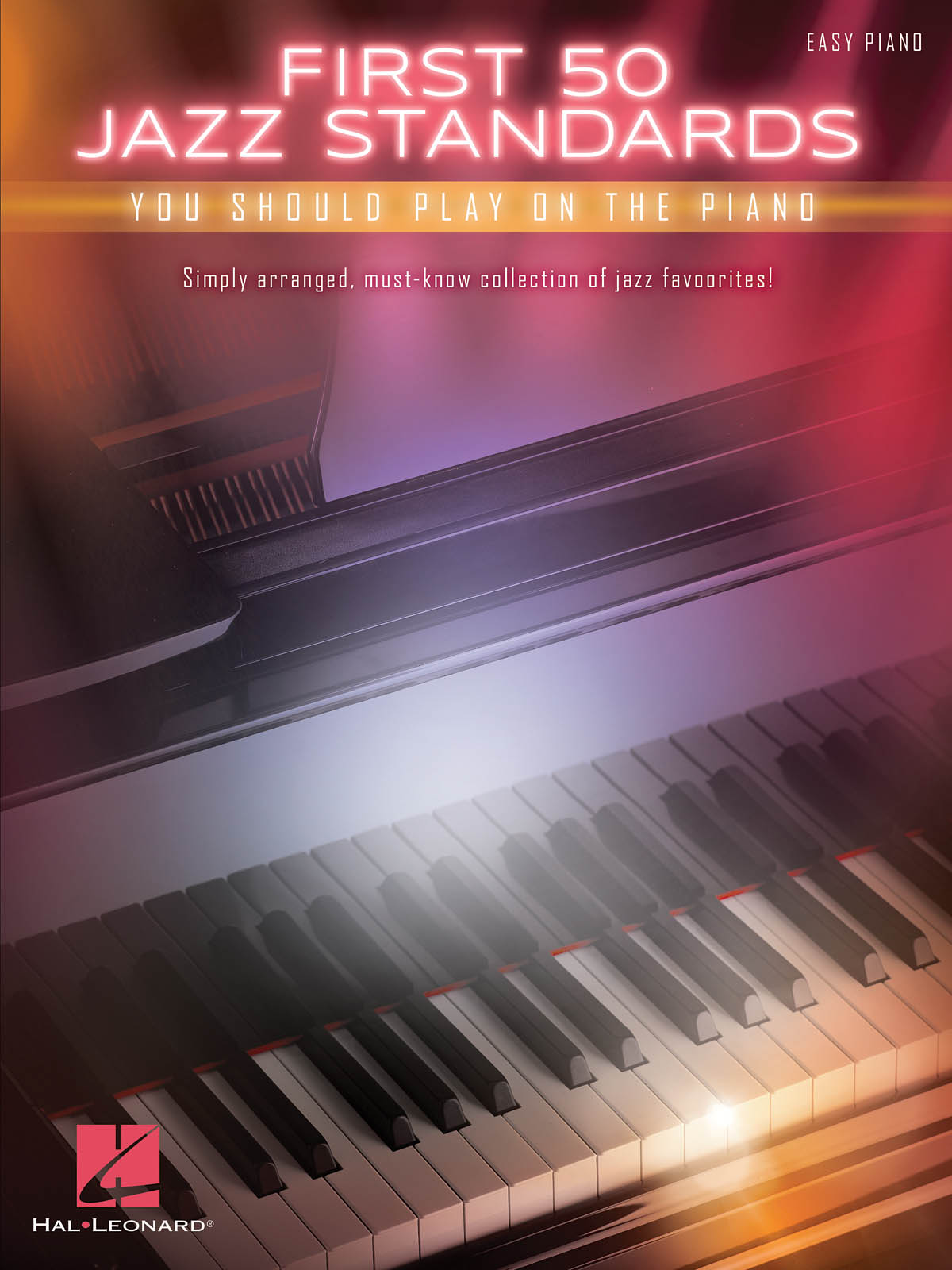 First 50 Jazz Standards You Should Play on Piano: Piano: Mixed Songbook