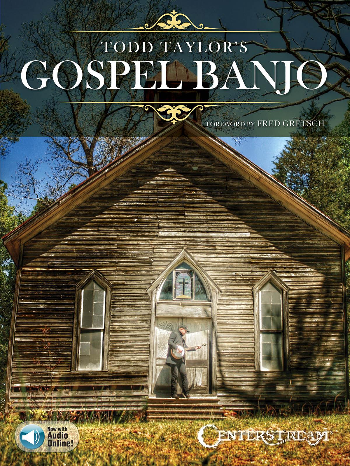 Todd Taylor's Gospel Banjo: Banjo: Artist Songbook
