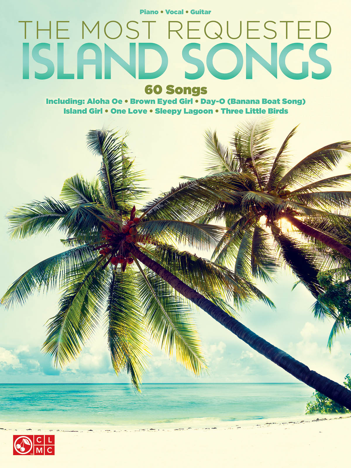 The Most Requested Island Songs: Piano  Vocal and Guitar: Mixed Songbook