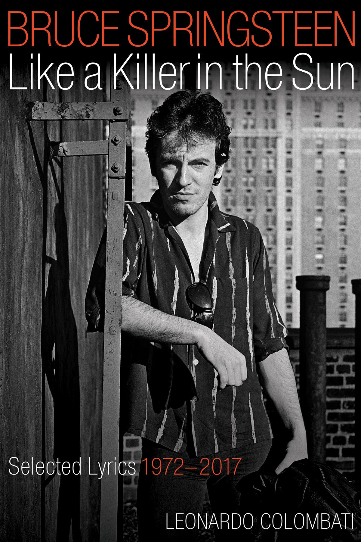 Leonardo Colombati: Bruce Springsteen - Like a Killer in the Sun: Biography