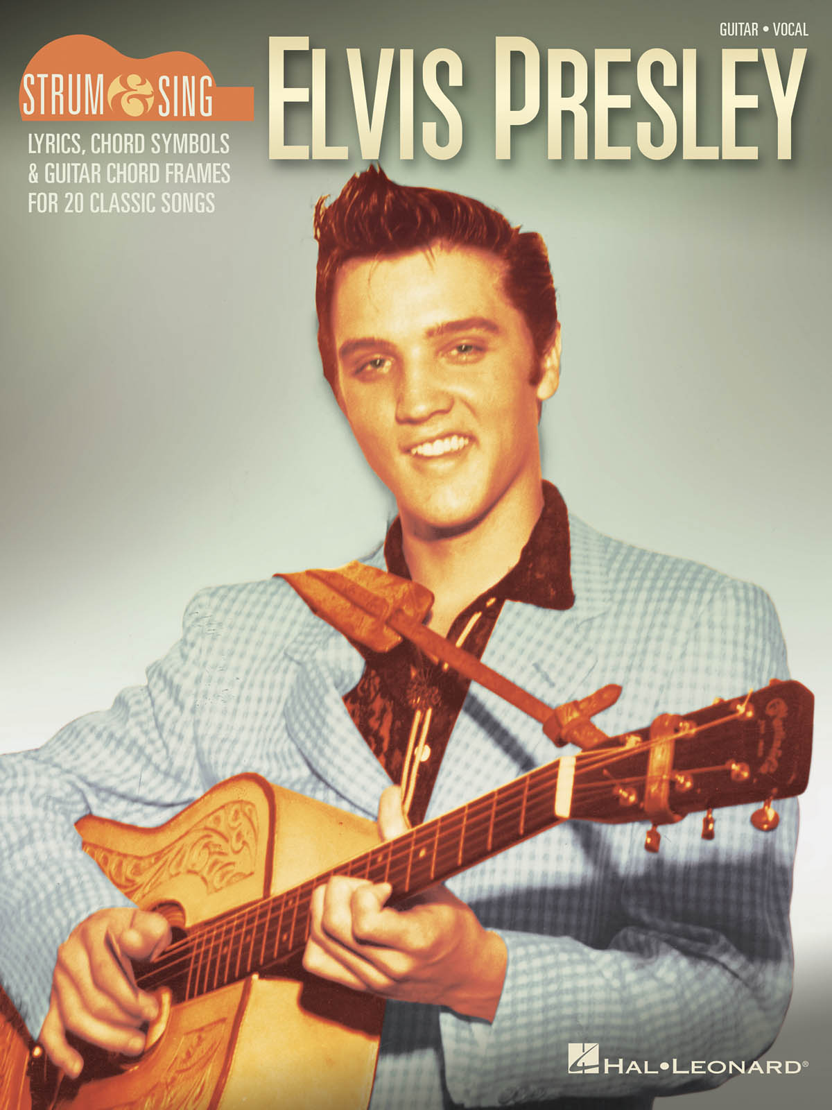 Elvis Presley - Strum and Sing Guitar: Guitar and Accomp.: Artist Songbook