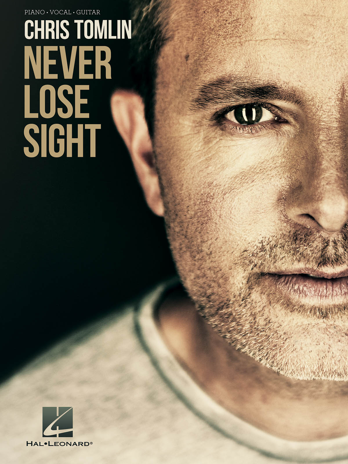 Chris Tomlin - Never Lose Sight: Piano  Vocal and Guitar: Album Songbook