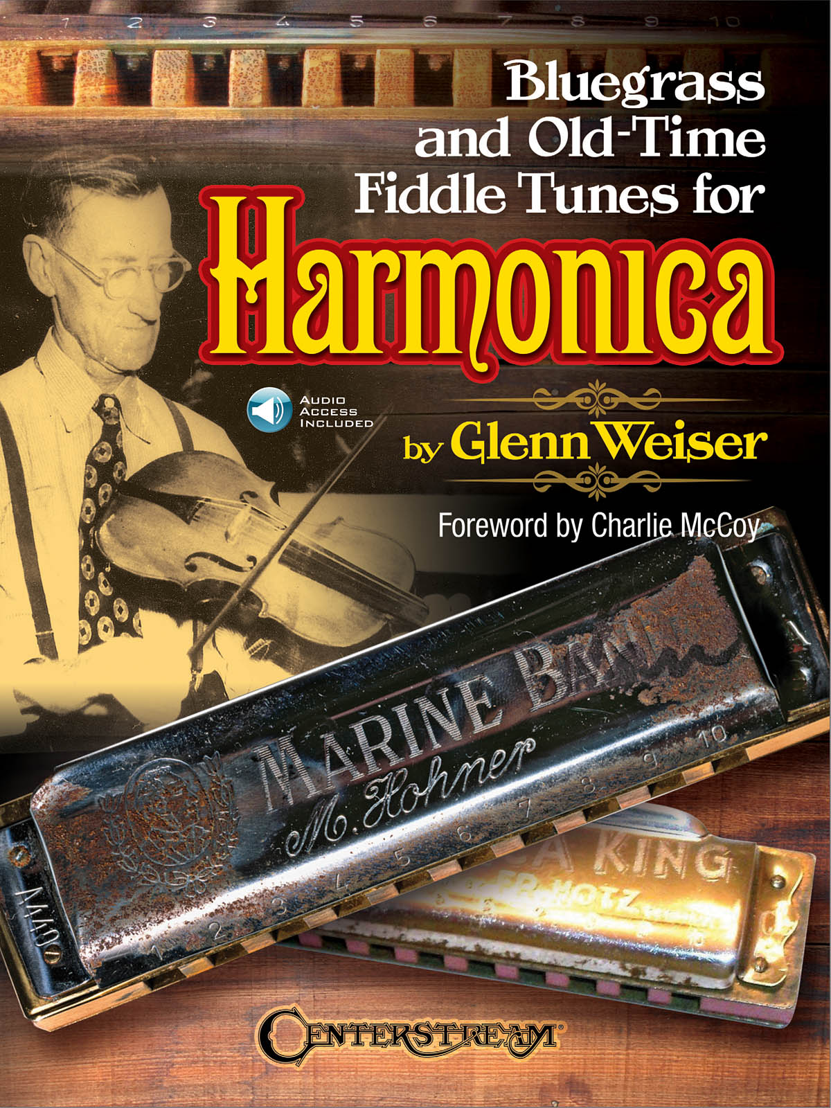 Glenn Weiser Charlie McCoy: Bluegrass and Old-Time Fiddle Tunes for Harmonica:
