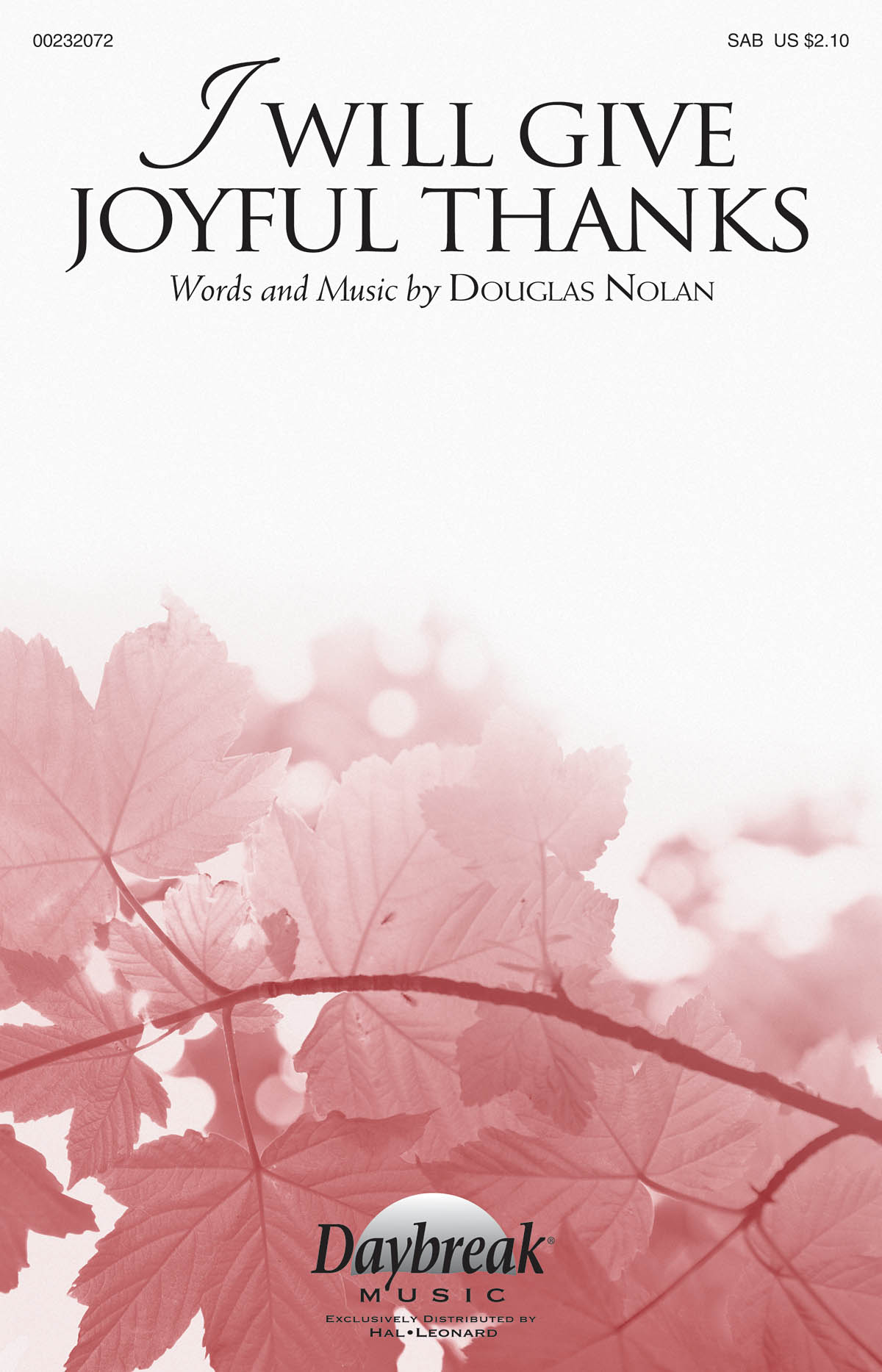 Douglas Nolan: I Will Give Joyful Thanks: Mixed Choir a Cappella: Vocal Score