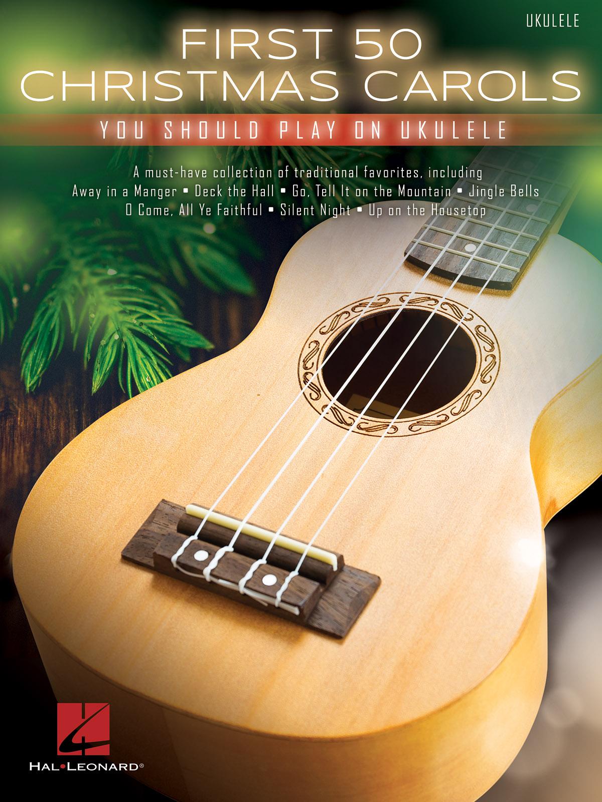 First 50 Christmas Carols You Should Play on Uke: Ukulele: Mixed Songbook