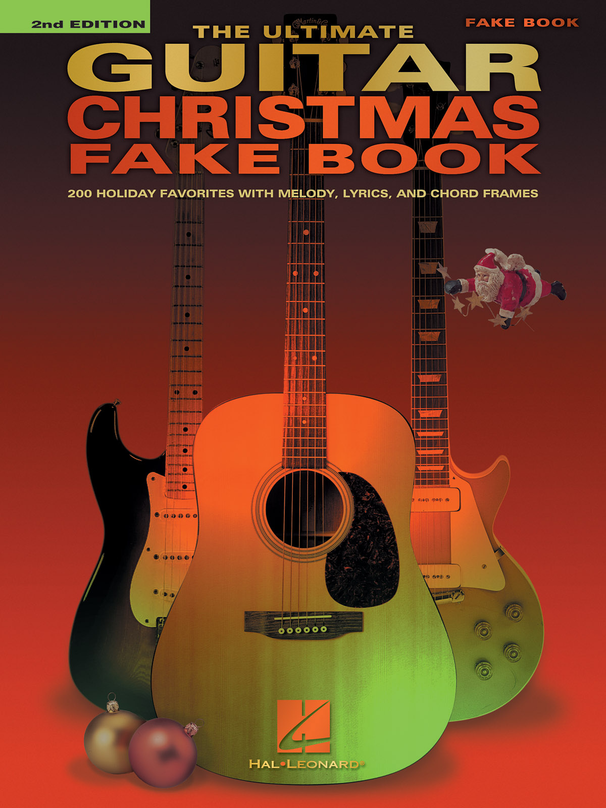 The Ultimate Guitar Christmas Fake Book - 2nd Ed: Melody  Lyrics and Chords: