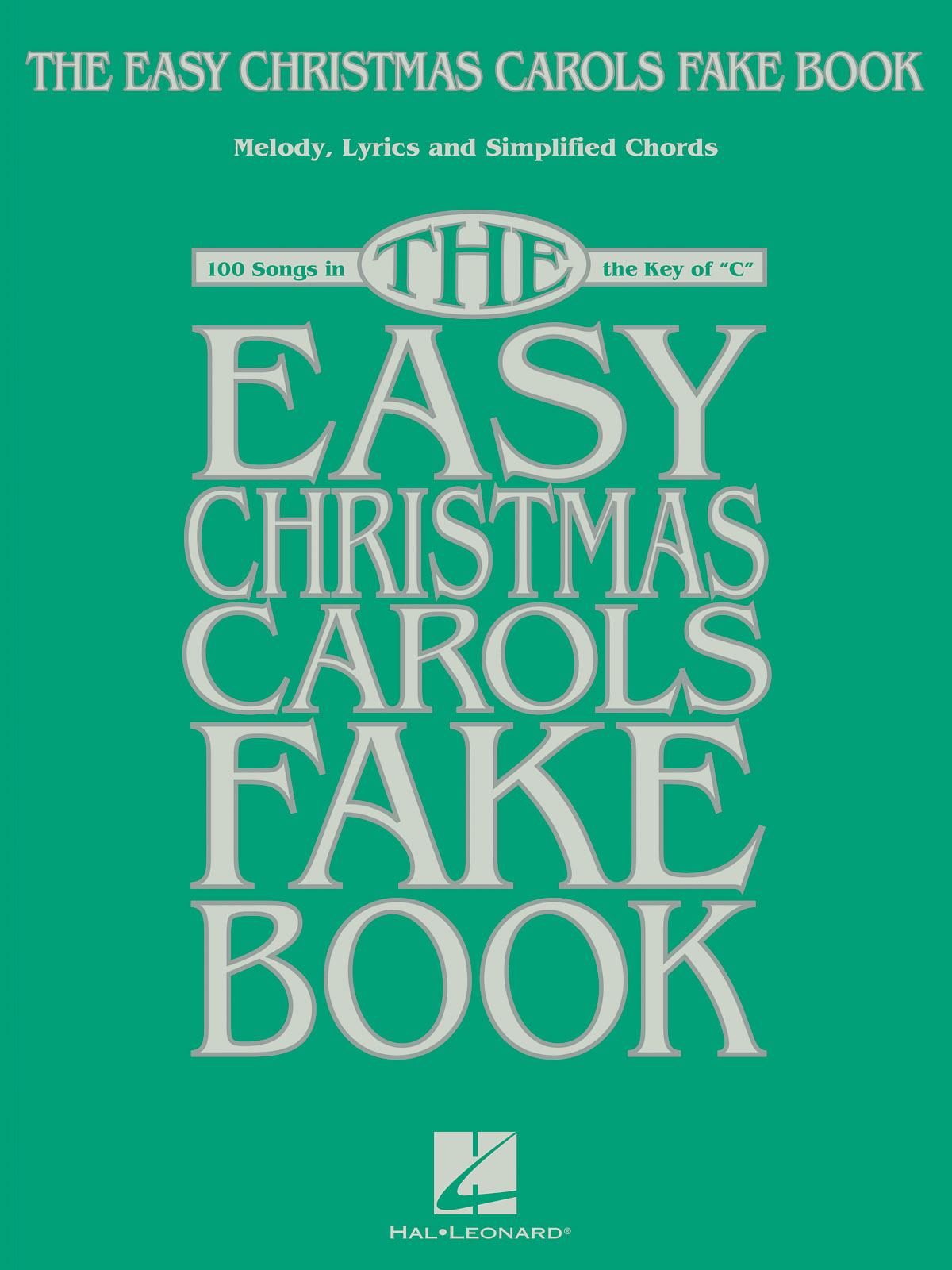 The Easy Christmas Carols Fake Book: C Instrument: Album Songbook
