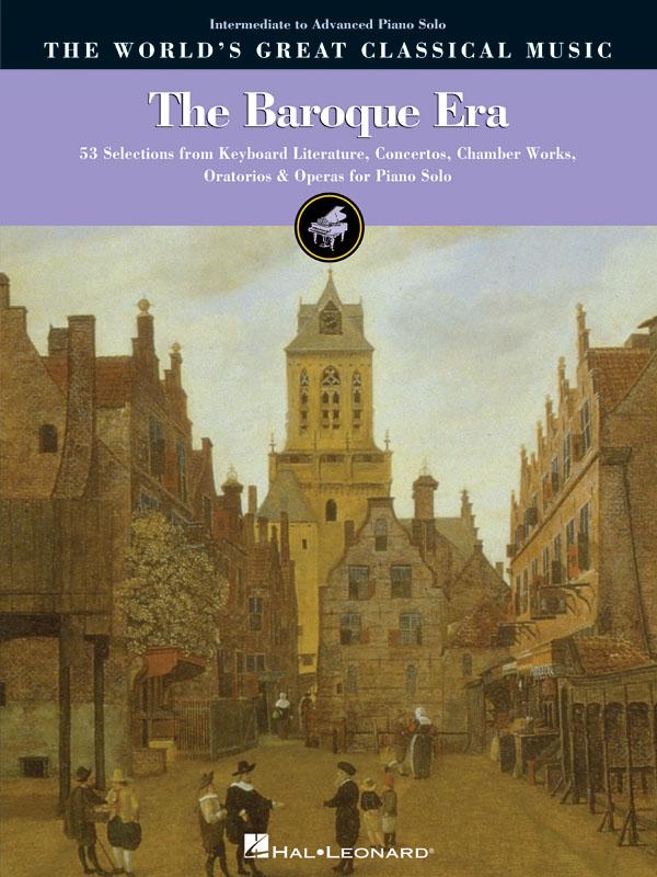 The Baroque Era - Intermediate/Advanced Piano: Piano: Vocal Album