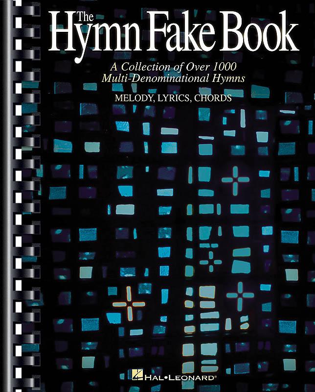 The Hymn Fake Book: Melody  Lyrics and Chords: Vocal Album
