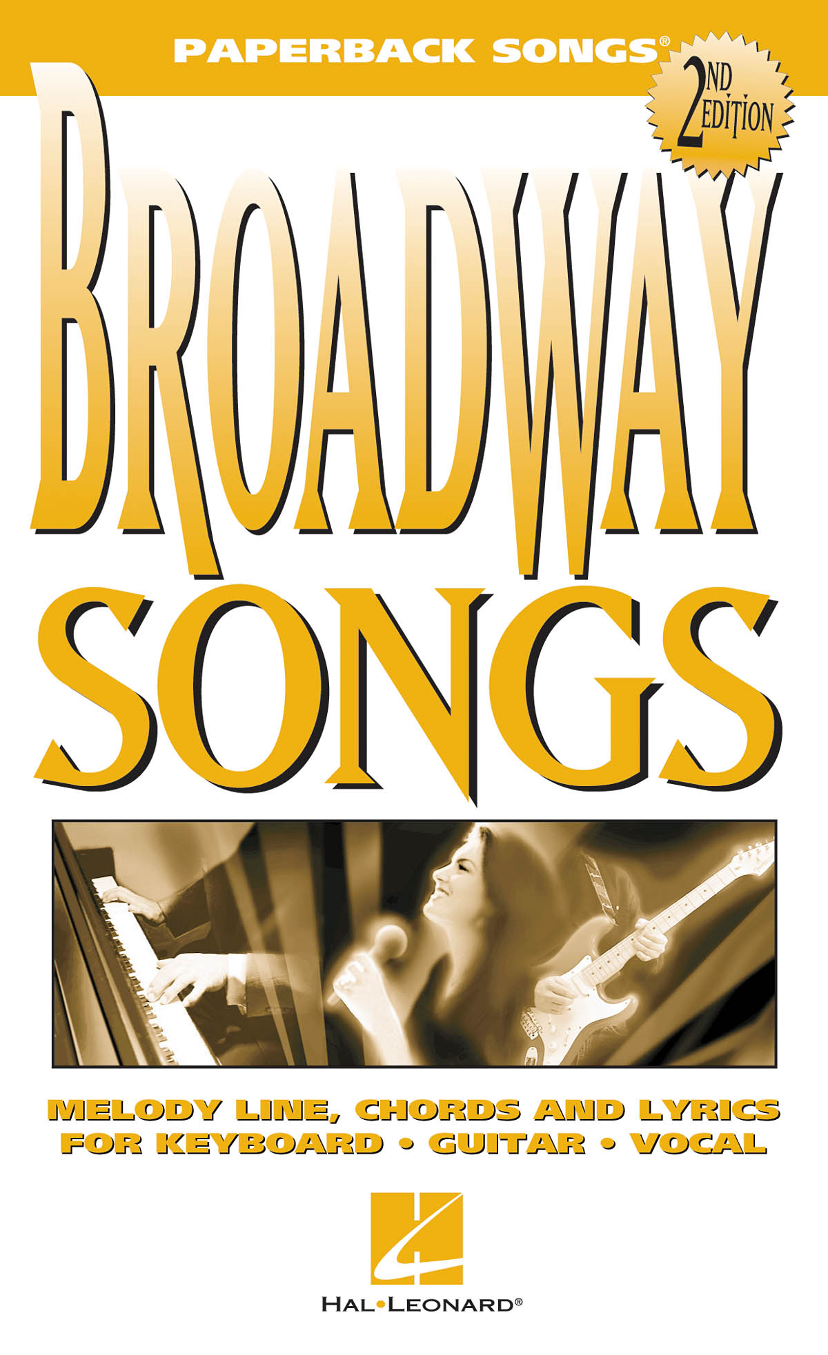 Broadway Songs - 2nd Edition: Melody  Lyrics and Chords: Mixed Songbook