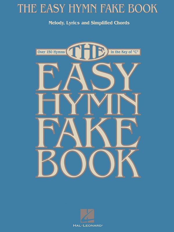 The Easy Hymn Fake Book: Melody  Lyrics and Chords: Vocal Album