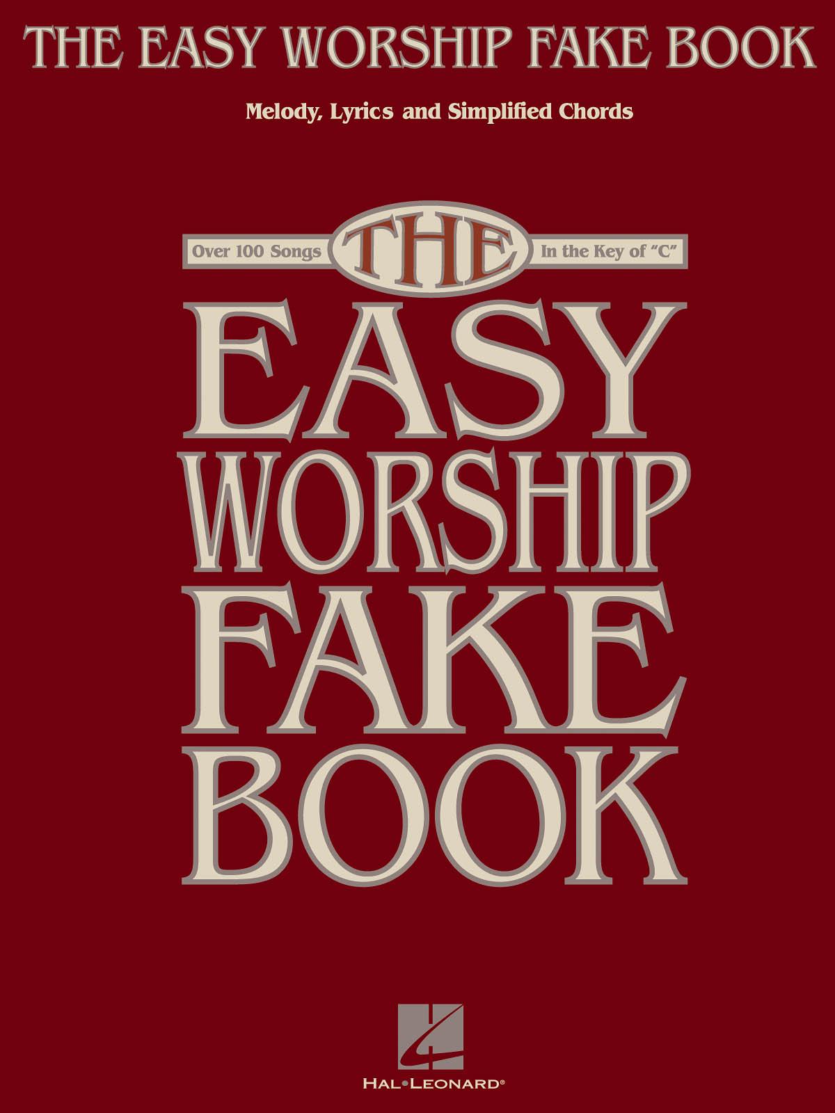 The Easy Worship Fake Book: Melody  Lyrics and Chords: Mixed Songbook