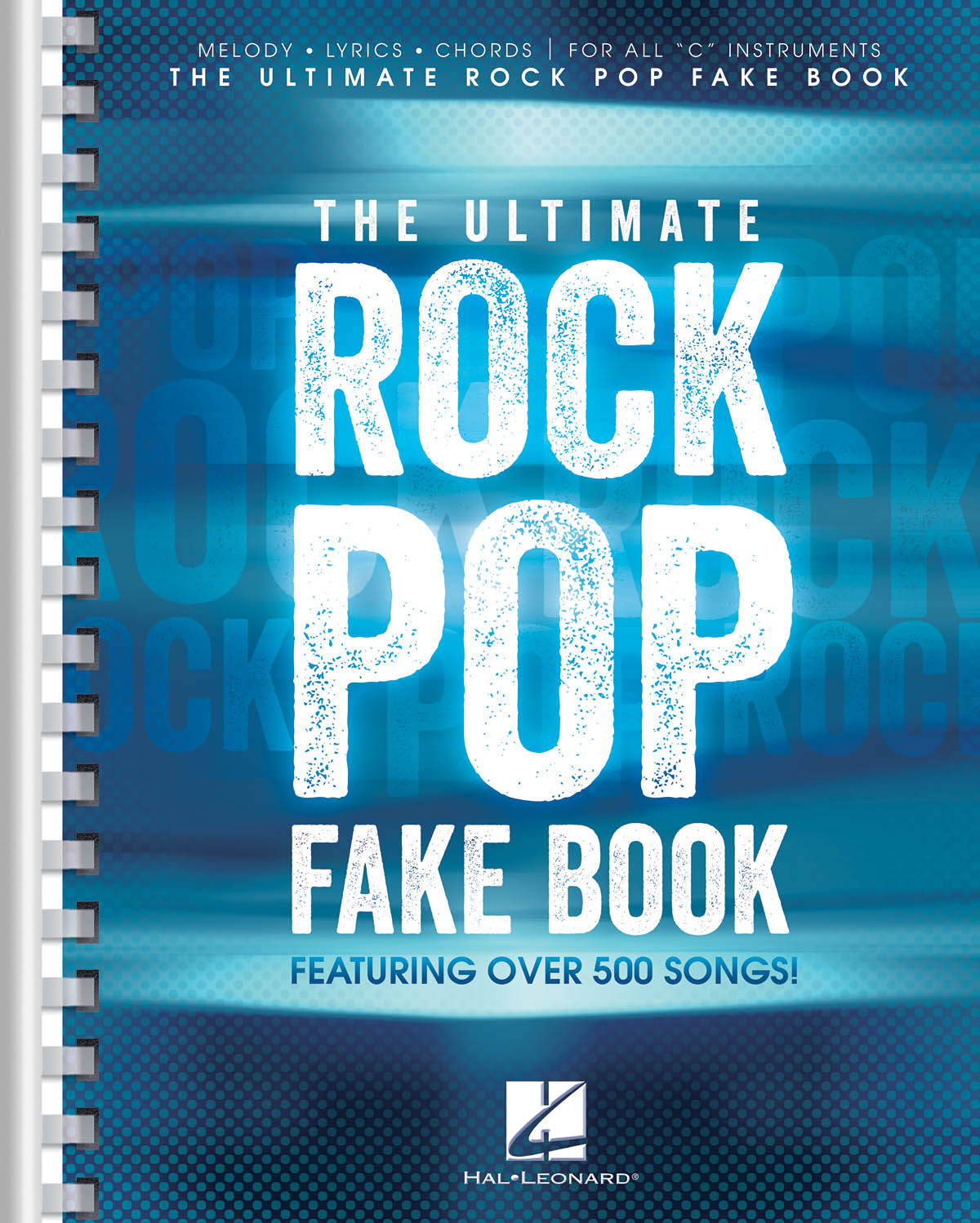 The Ultimate Rock Pop Fake Book: Melody  Lyrics and Chords: Mixed Songbook
