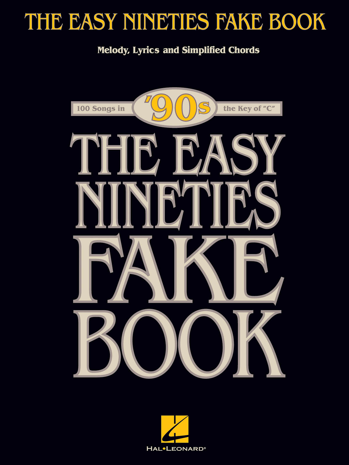 The Easy Nineties Fake Book: C Instrument: Mixed Songbook