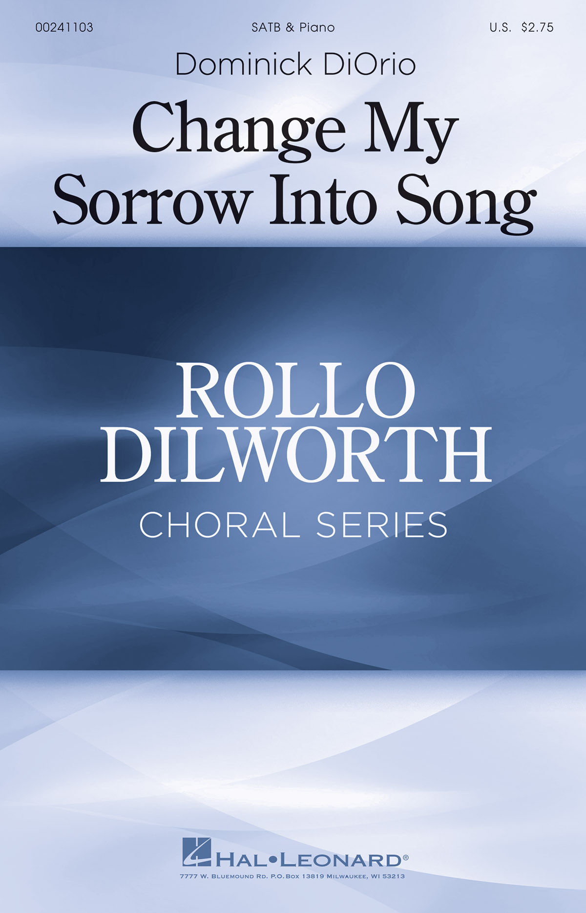 Dominick DiOrio: Change My Sorrow Into Song: Mixed Choir a Cappella: Vocal Score