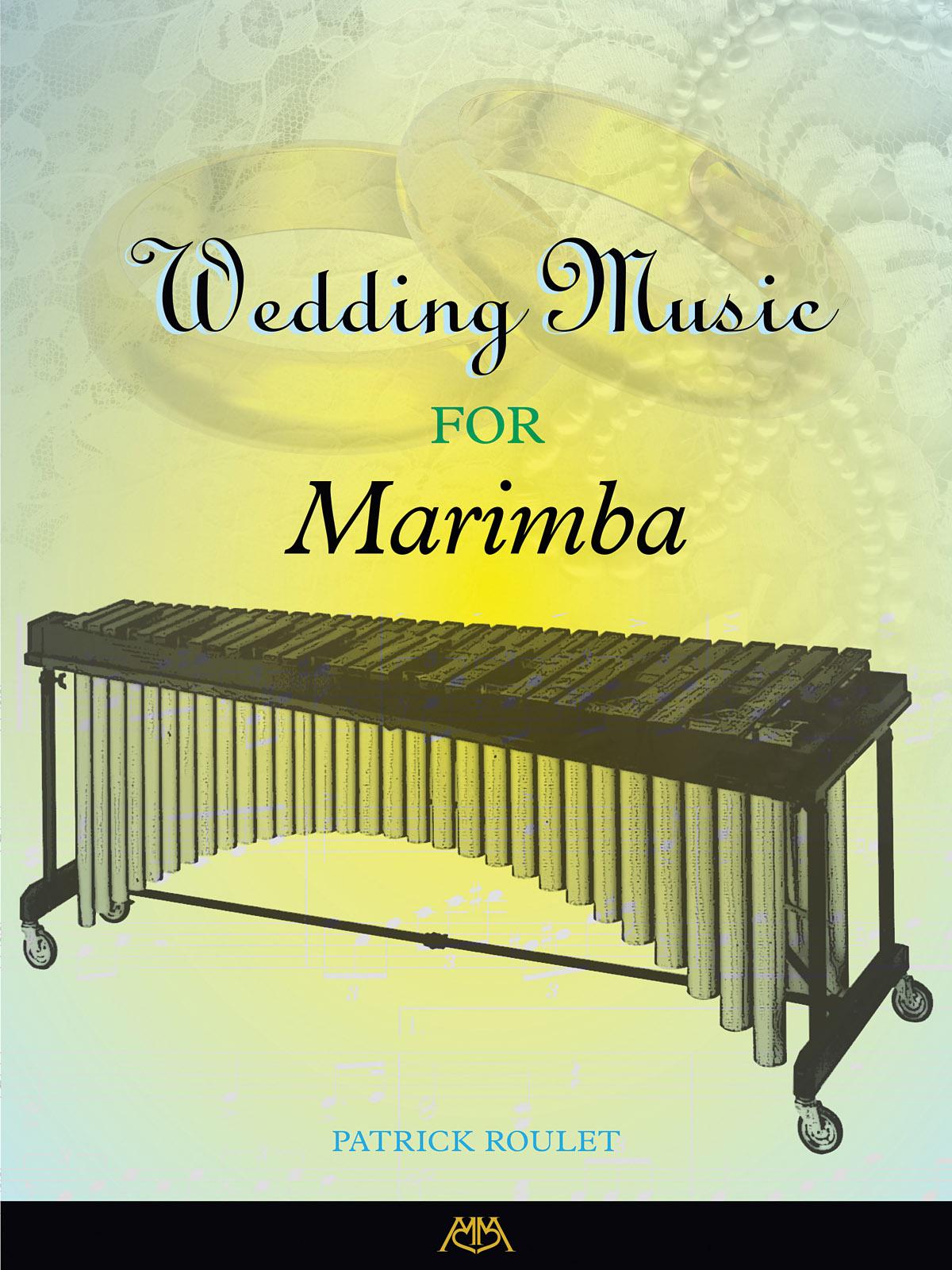 Patrick Roulet: Wedding Music for Marimba: Marimba: Instrumental Album