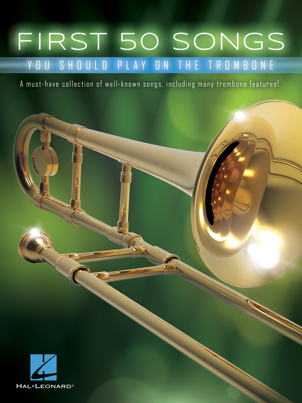 First 50 Songs You Should Play on the Trombone: Trombone Solo: Instrumental