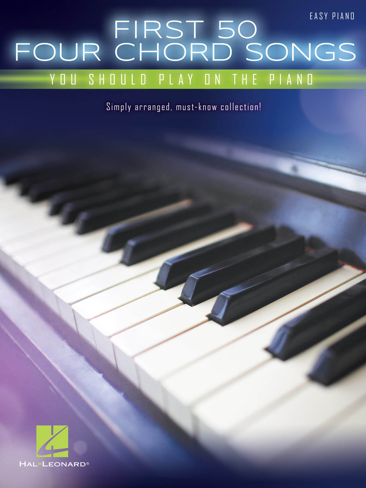 First 50 4-Chord Songs You Should Play on the Pian: Piano: Instrumental Album