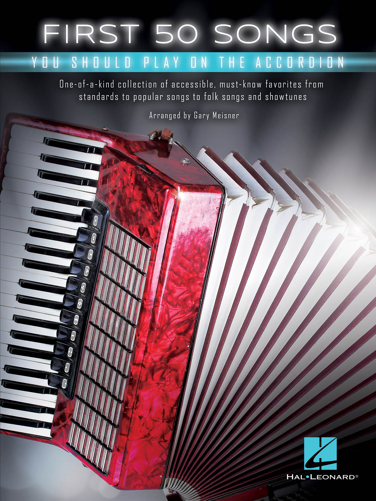 First 50 Songs You Should Play on the Accordion: Accordion Solo: Instrumental