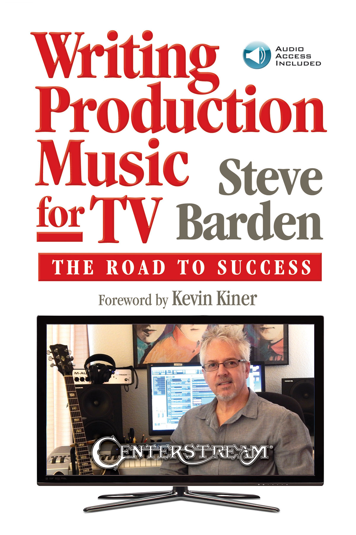 Steve Barden Kevin Kiner: Writing Production Music for TV: Reference Books: