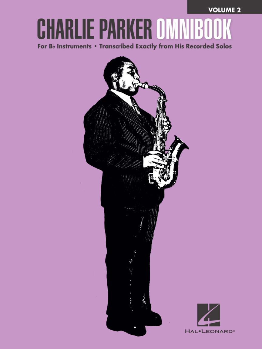 Charlie Parker: Charlie Parker Omnibook - Volume 2: B-Flat Instrument:
