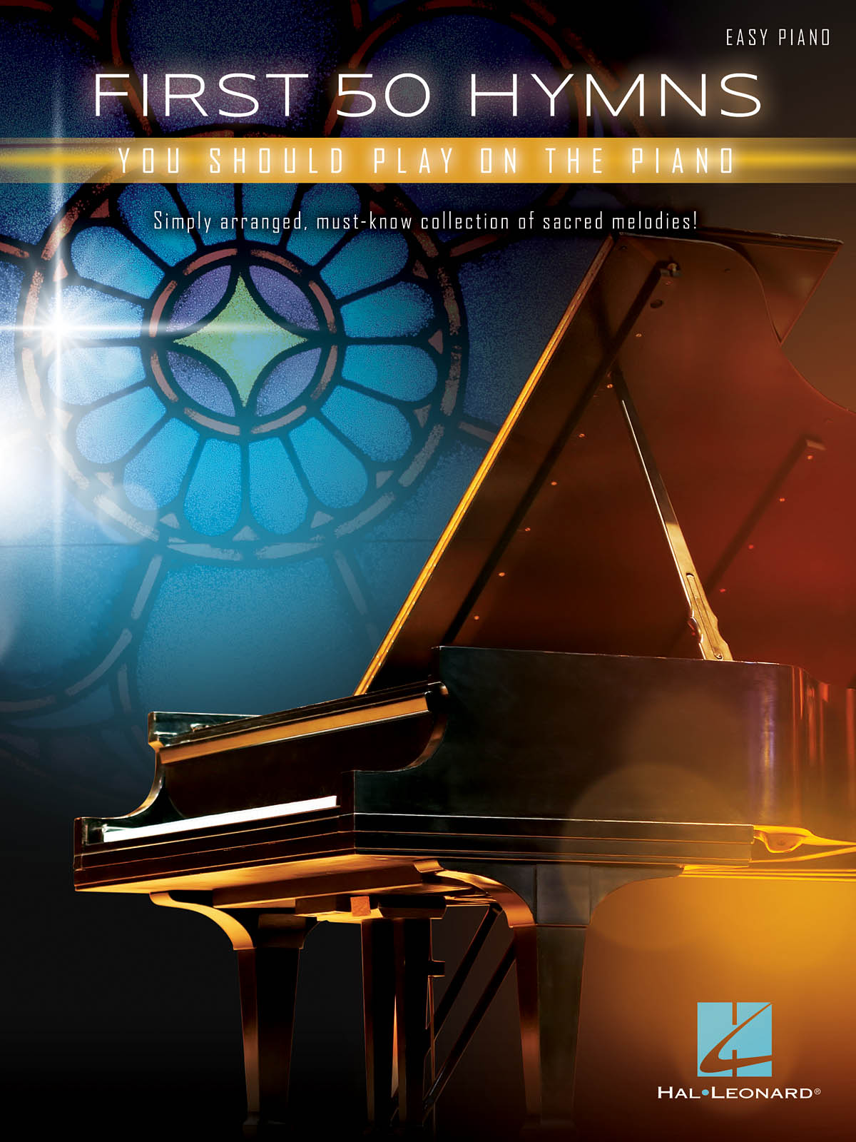 First 50 Hymns You Should Play on Piano: Easy Piano: Instrumental Album