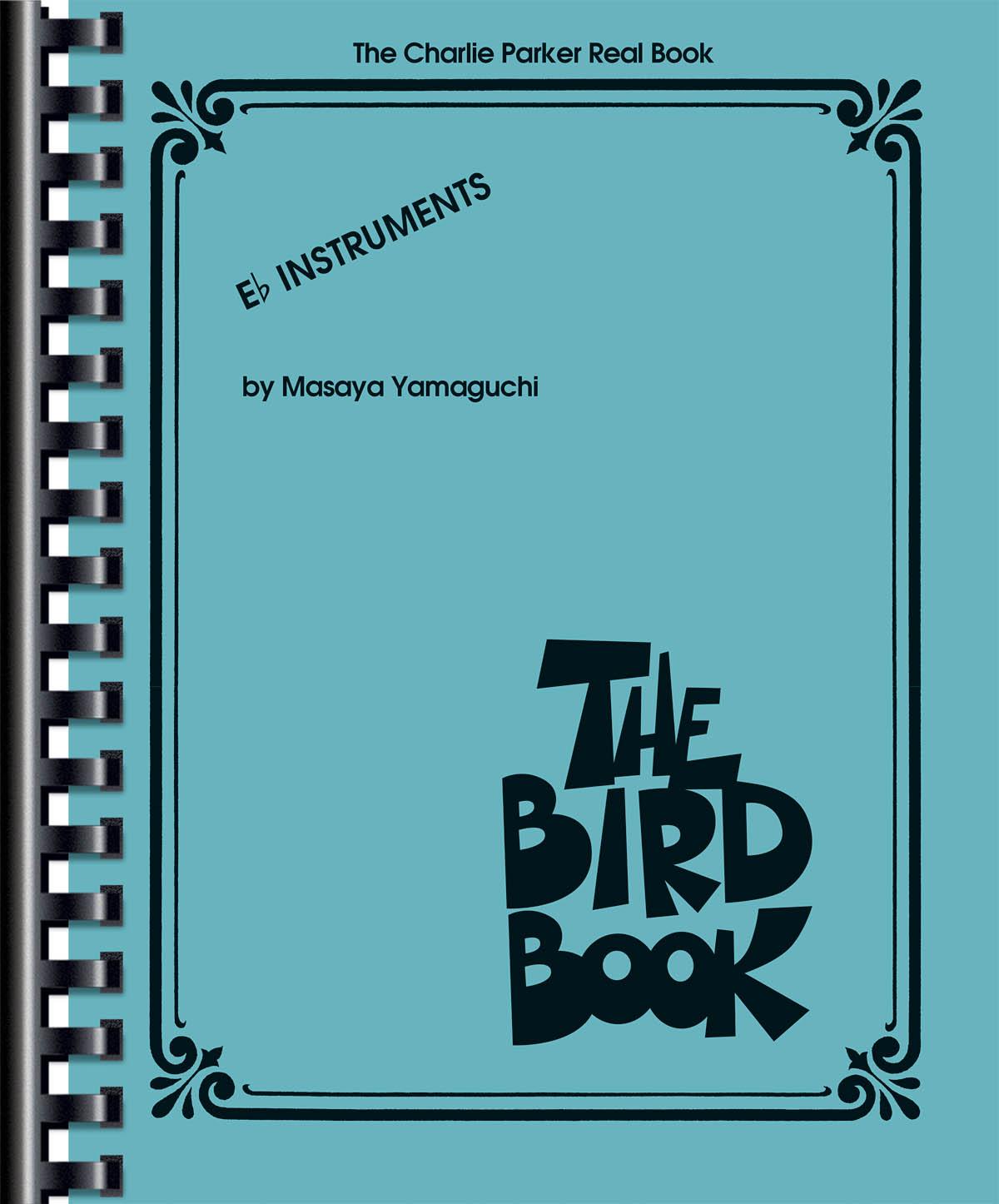 Charlie Parker: The Charlie Parker Real Book: E Flat Instrument: Artist Songbook