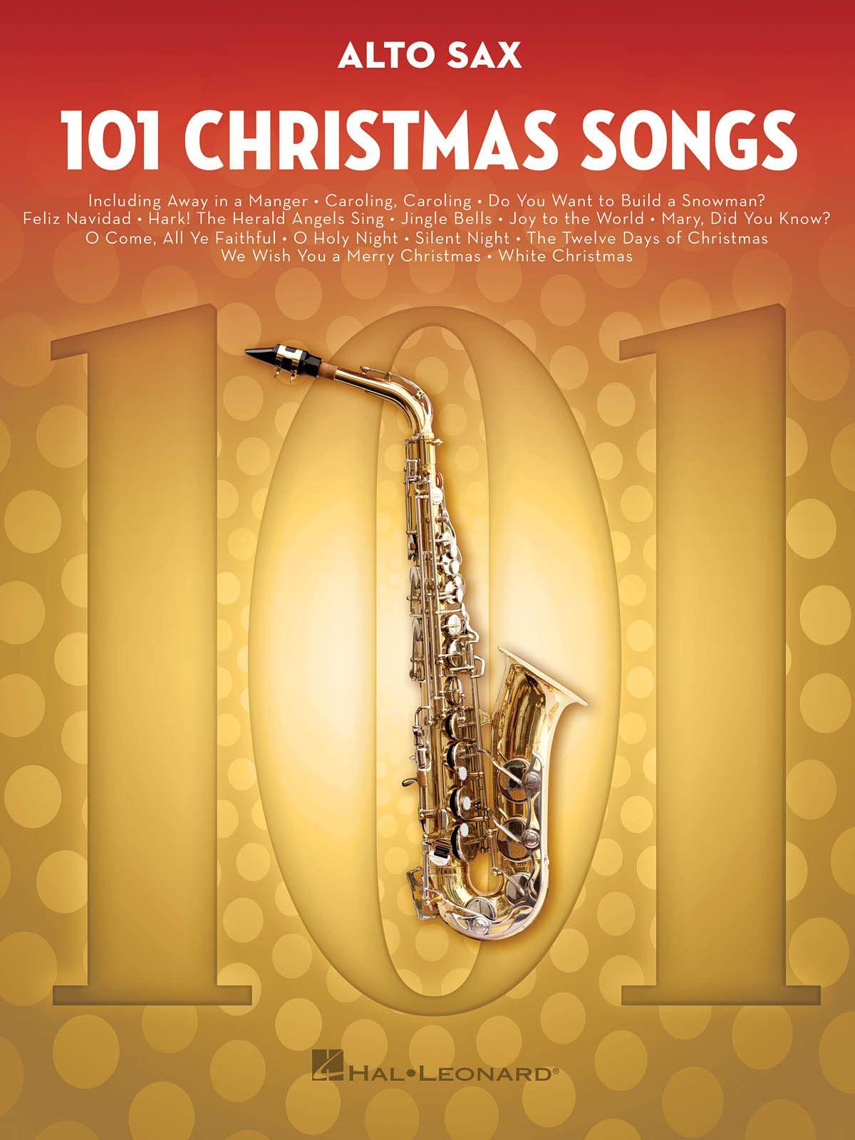 101 Christmas Songs: Alto Saxophone: Instrumental Album