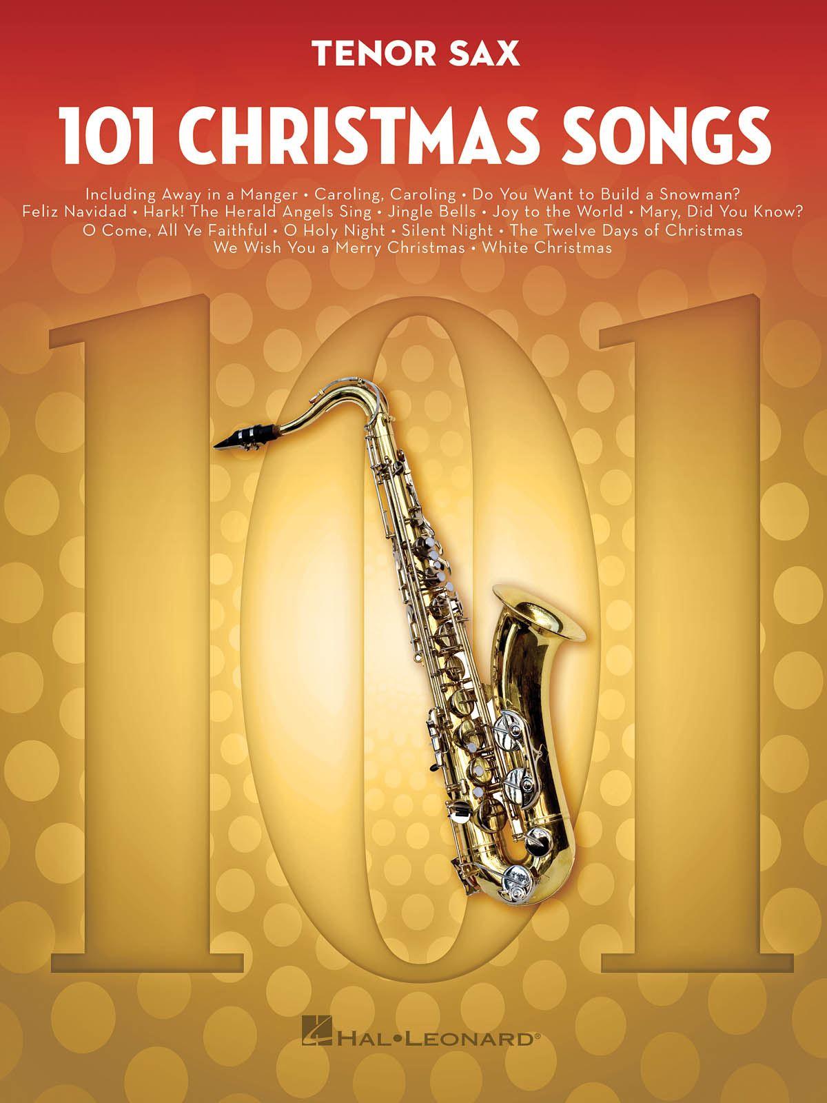 101 Christmas Songs: Tenor Saxophone: Instrumental Album